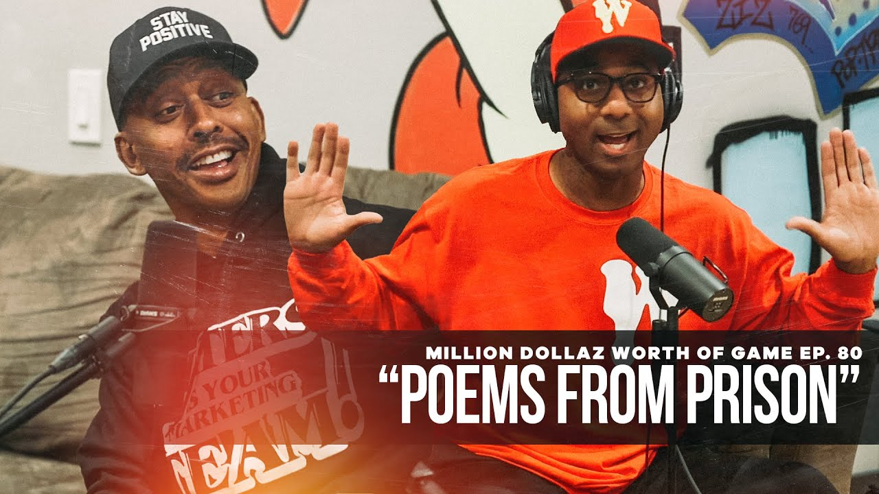 """Million Dollaz Worth of Game Episode 80: """"Poems From Prison"""""""