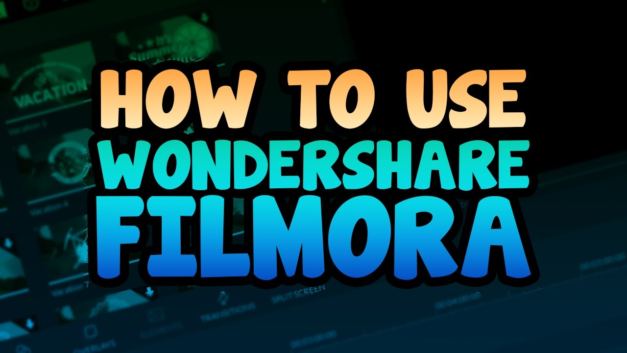 How To: Use Wondershare Filmora [Video Editor] - YouTube