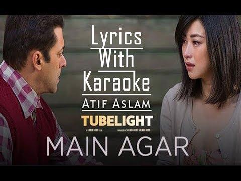 main-agar-full-song-lyrics-with-karaoke---atif-aslam- -new-tubelight-songs-lyrics- -new-hindi-songs