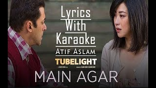 Main Agar Full Song Lyrics With Karaoke - Atif Aslam | New Tubelight Songs Lyrics | New Hindi Songs