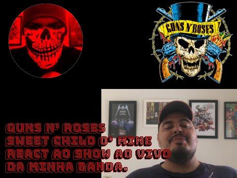 Guns N' Roses – Sweet Child O' Mine – React ao Show ao vivo da minha Banda.