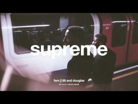 FERN - Supreme (ft. Clemm Rishad & N.O.R.E) + lyrics