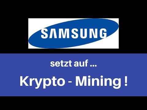 Samsung setzt auf Krypto - Mining , Deutsch