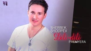 Sherbek Shodiyev - Dili-dili | Шербек Шодиев - Дили-дили (music version)