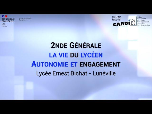 Lycée Ernest Bichat à Lunéville -La vie du lycéen: autonomie et engagement