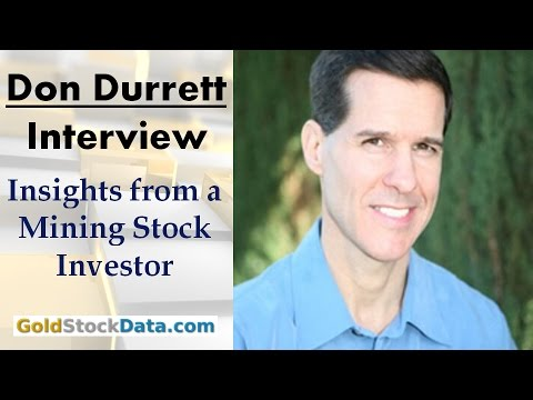 Don Durrett | Gold & Silver Insights from a Mining Stock Investor