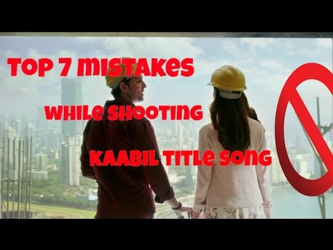 kaabil tiltle song - top 7 mistakes while...