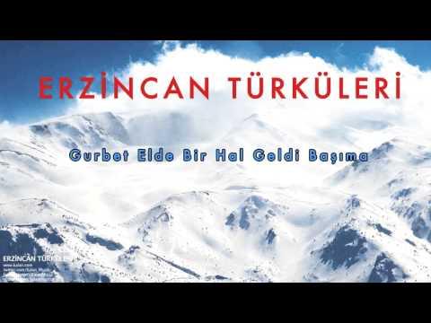 Gurbet Elde Bir Hal Geldi Başıma [ Erzincan Türküleri © 2010 Kalan Müzik ]