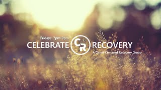 Celebrate Recovery Lesson 10 Spiritual Inventory 1 - 08.14.20