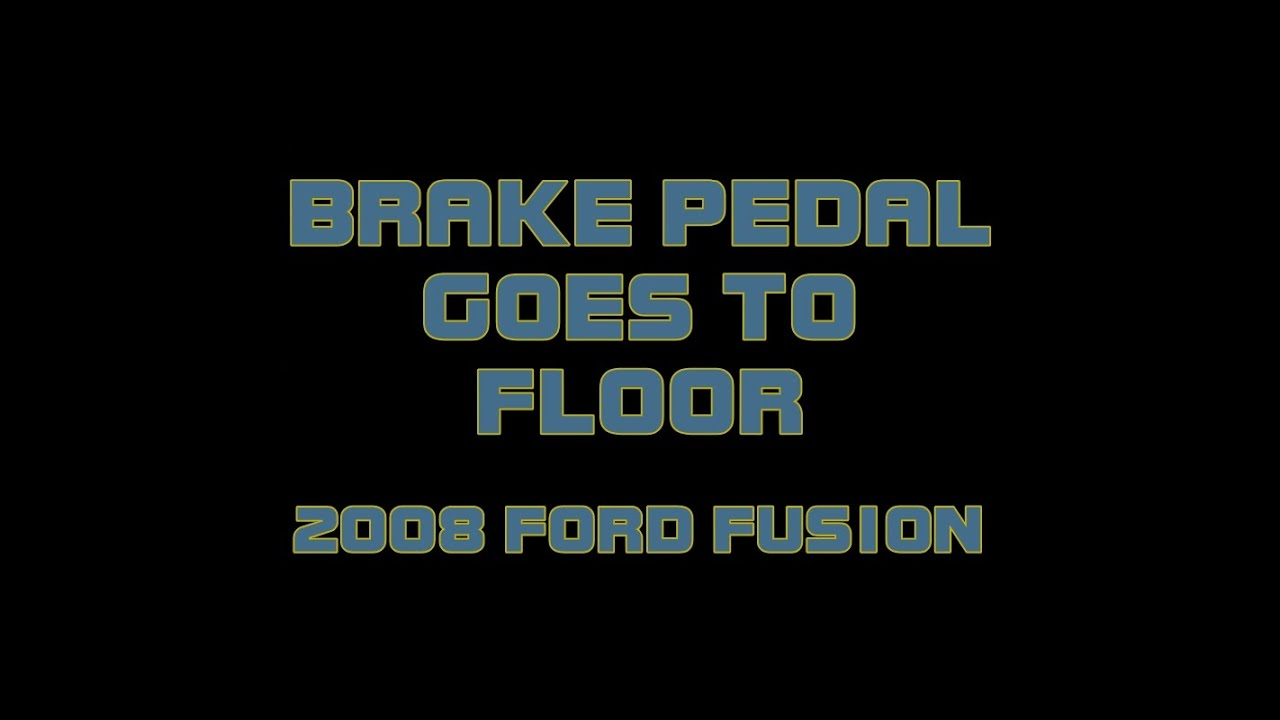 2008 Ford Fusion Brake Pedal Goes To The Floor Youtube