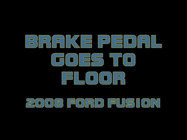 2008 Ford Fusion Brake Pedal Goes To