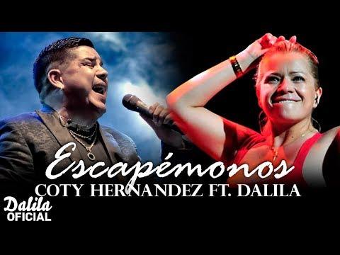 Dalila ft Coty Hernandez - Escapemonos │ Letra 2018