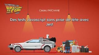 Des tests Javascript sans prise de tête avec Jest (Cédric PATCHANE)