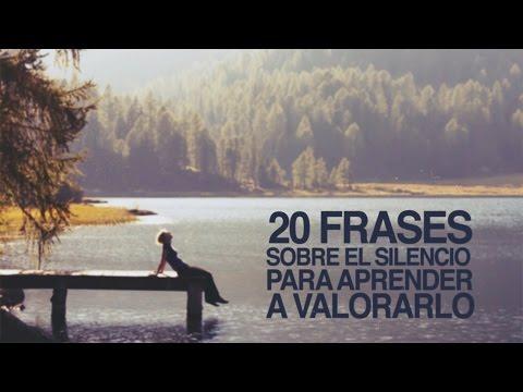 20 Frases Sobre El Silencio Para Aprender A Valorarlo Youtube