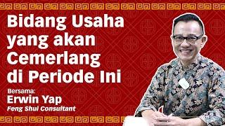 Bidang Usaha yang akan Cemerlang di Periode Ini - Lite Chat with Erwin Yap Eps. 3