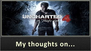 My Thoughts On Uncharted 4 A Thief