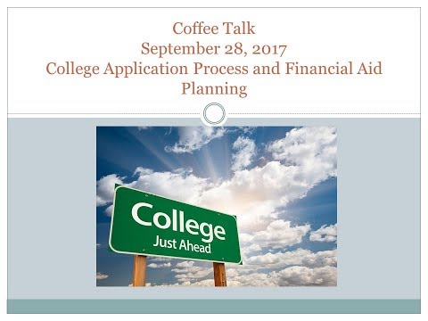 Parent Coffee Talk: The College Application Process and Financial Aid Planning - September 28, 2017