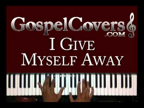 ♫ I GIVE MYSELF AWAY (William McDowell) - gospel piano cover ♫