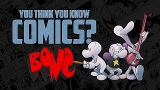 Bone - You Think You Know Comics?
