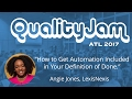 Quality Jam 2017 Session Preview: Angie Jones on Including Automation in Your Definition of Done