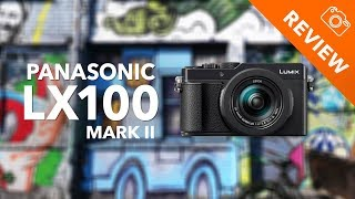Panasonic Lumix LX100 Mark ll review - Kamera Express