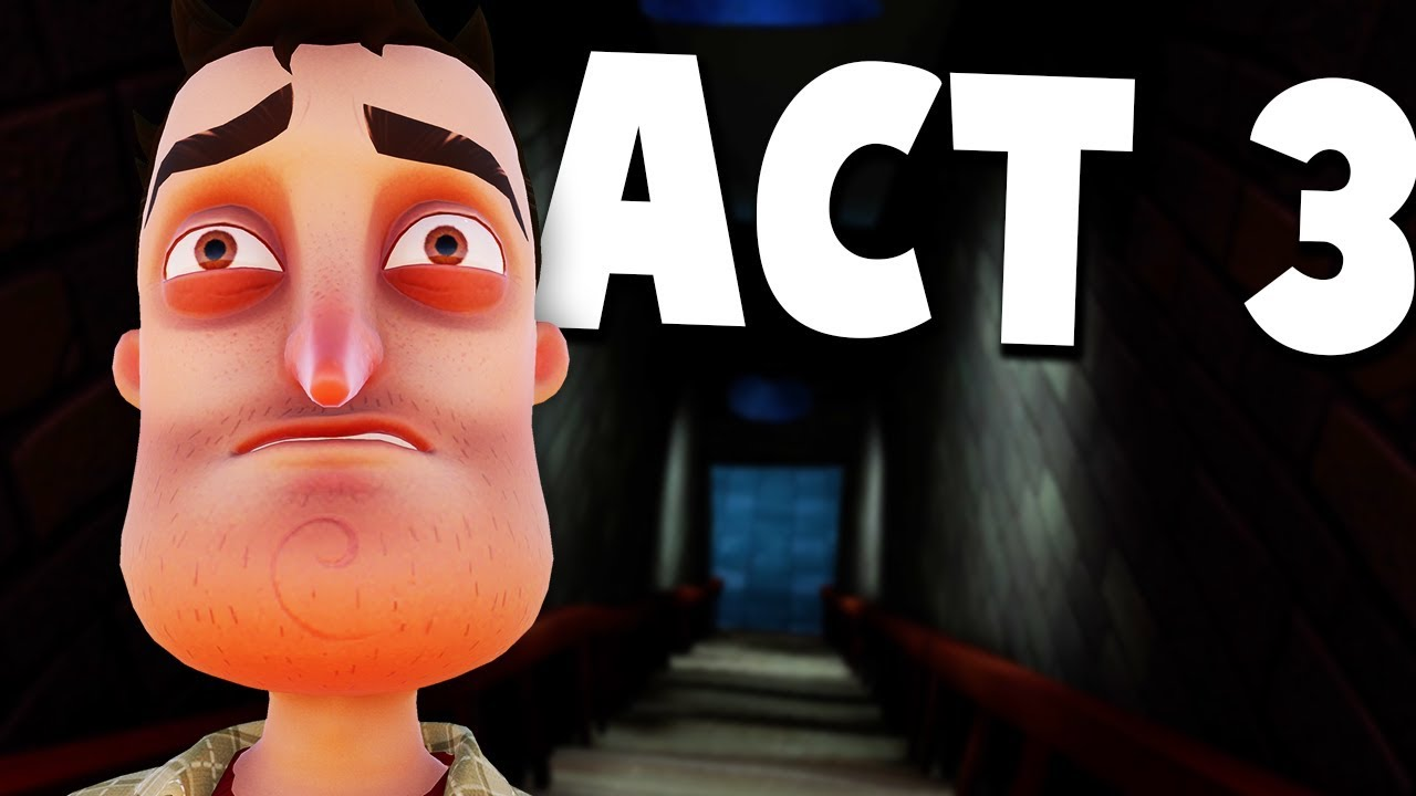 GETTING INTO THE ACT 3 BASEMENT | Hello Neighbor Full Release Gameplay  (Final Update Secrets)
