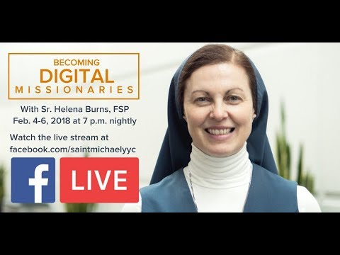 Becoming Digital Missionaries: Sr. Helena Burns, fsp (Day 3)