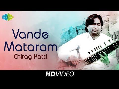 VANDE MATARAM - Chirag Katti | Sitar Rhapsody | Patrioric | Instrumental Tune | Classical | HD Track