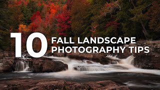 10 Tips for Fall Landscape Photography