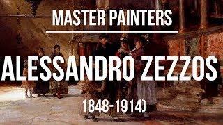 Alessandro Zezzos (1848-1914) A collection of paintings 4K Ultra HD