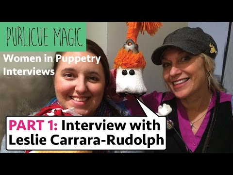 Women In Puppetry Interview with Leslie Carrara-Rudolph