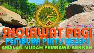 Download lagu Sholawat Pagi Pembuka Pintu Rezeki Amalan Mudah Pembawa Berkah Mendapatkan Kemudahan Didunia Akhirat