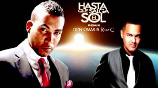 Don Omar ft. Ricky C - Hasta Que Salga El Sol (REMIX)