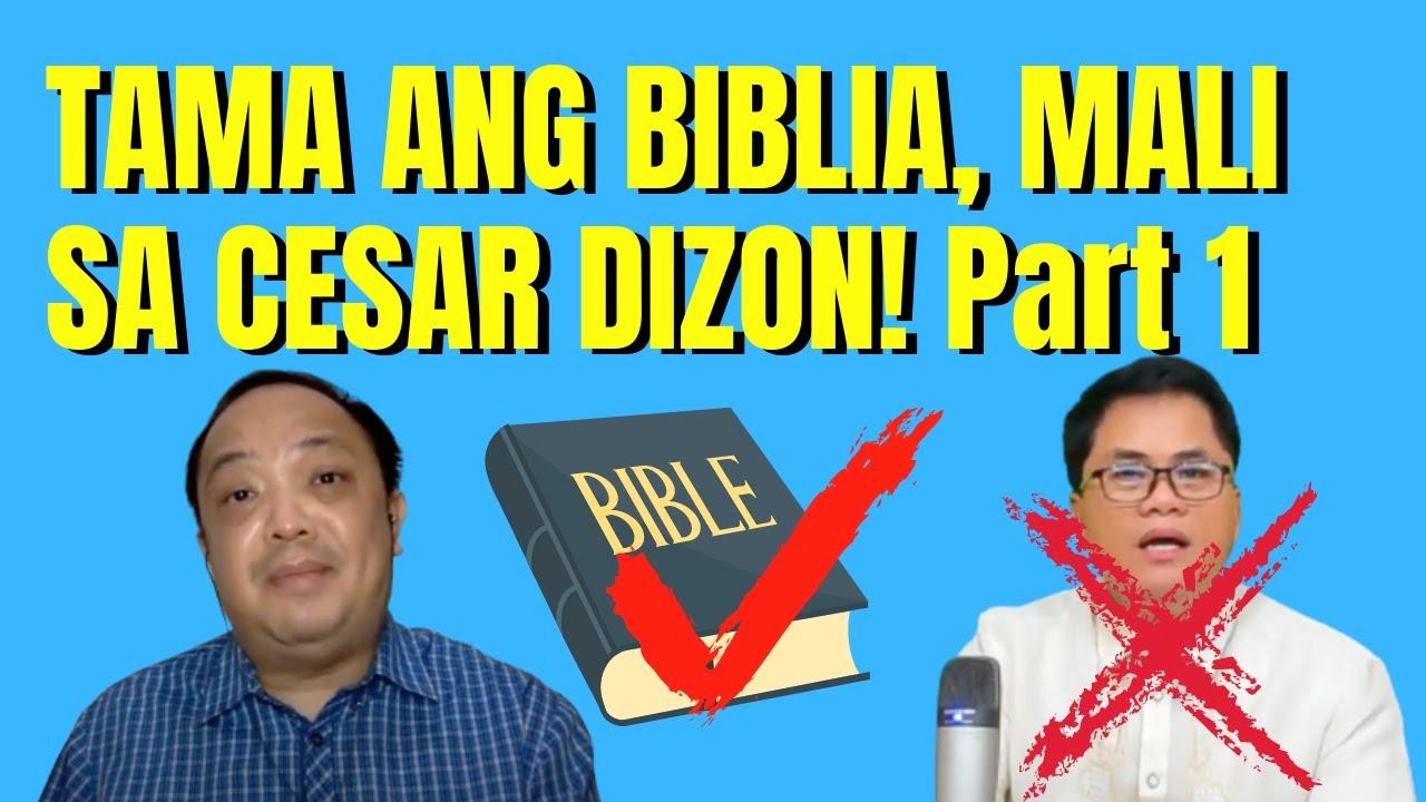 Updated!!!: TAMA ANG BIBLIA MALI SI CESAR DIZON | PART 1