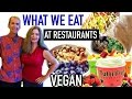What We Eat In Restaurants - HCLF Vegan