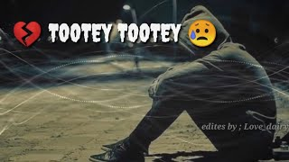 Tootey khaab - Armaan Malik | New romantic sad love WhatsApp stutas | best ringtone | love dairy