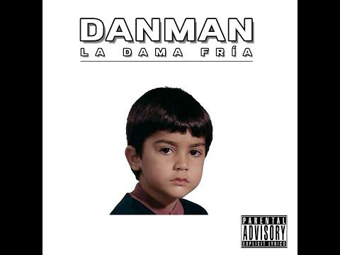 DANMAN - 09. CAMBIAR FT. KAZE Y BETO (PROD.  DJ FIGU) | LA DAMA FRÍA
