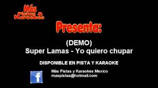 Yo quiero chupar (Pista Karaoke)DEMO super lamas Mas Pistas y karaokes Mexico