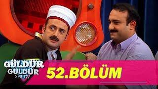 Güldür Güldür Show 52.Bölüm