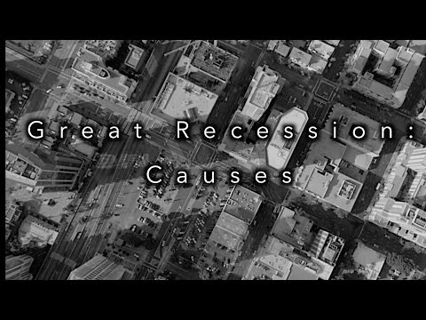 The Great Recession: Causes