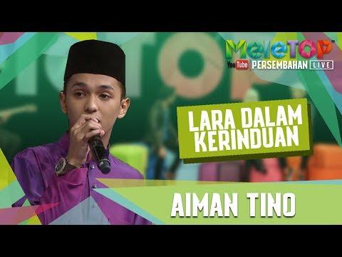 Lara Dalam Kerinduan - Aiman Tino - Persembahan LIVE - MeleTOP Episod 242[20.6.2017]