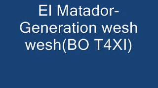 Watch El Matador Generation Wesh Wesh video