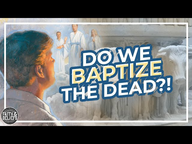 Baptisms for the dead and preaching in the Spirit World?