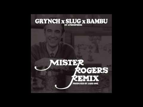 Grynch - Mister Rogers (Remix) (Feat. Bambu & Slug of Atmosphere)