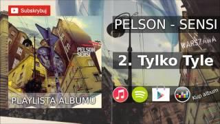 2. PELSON - TYLKO TYLE ( SENSI 2005 r. )