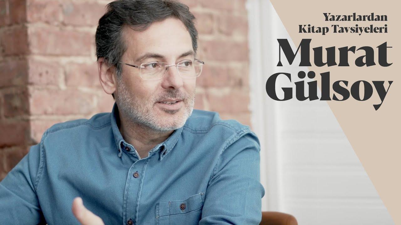 Murat Gülsoy'dan 5 Kitap Tavsiyesi