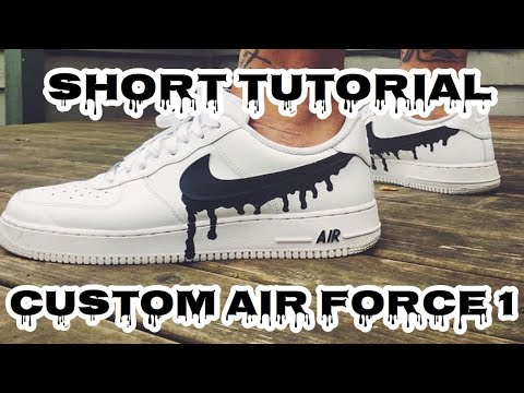 Custom Drip Air Force Ones | Short Tutorial | How To