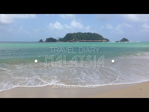 TRAVEL DIARY No.2 ⎟South East Asia ⎟Malaysia ⎟surfing in paradise ⎟2016