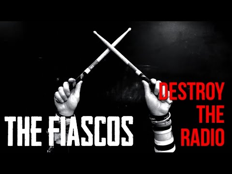 The Fiascos - Destroy The Radio