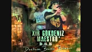 Xir Gökdeniz  Maestro - D.B.B @ ByTurkishHiphop